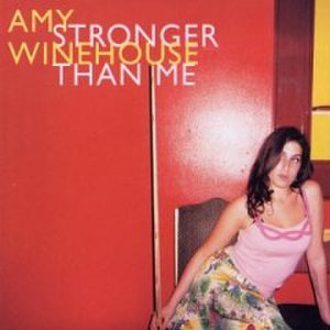 Stronger Than Me - Image: Amy Winehouse Stronger Than Me