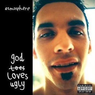 God Loves Ugly - Image: Atmosphere God Loves Ugly