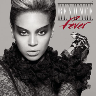 Fever (Little Willie John song) - Image: Beyoncé Fever (Official Single Cover)