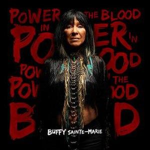 Power in the Blood (Buffy Sainte-Marie album) - Image: Buffy sainte marie power in the blood