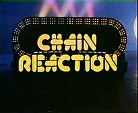 Chain Reaction (game show) - Wikipedia, the free encyclopedia