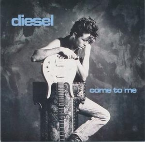 Come to Me (Diesel song) - Image: Come to Me by Diesel (UK)