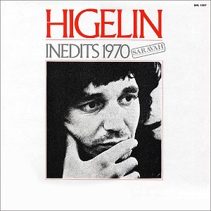 Inédits 1970 - Image: Higelin inedits 1970