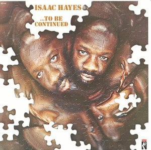 ...To Be Continued (Isaac Hayes album) - Image: Isaachayes tobecontinued