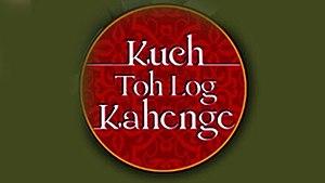 Kuch Toh Log Kahenge - A promotional logo image of Kuch Toh Log Kahenge