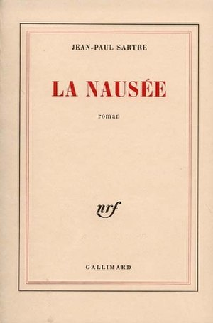 Nausea (novel) - La Nausée by Jean-Paul Sartre.