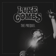 [Image: 220px-Luke_Combs_-_The_Prequel.png]
