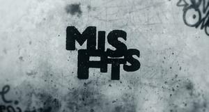 Misfits (TV series) - Image: Misfits Intertitle
