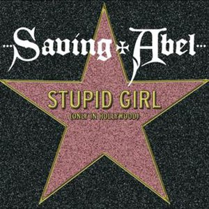 Stupid Girl (Only in Hollywood) - Image: Saving Abel Stupid Girl