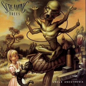 Uncle Anesthesia - Image: Screaming Trees Uncle Anesthesia