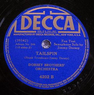 Tailspin (1934 song) - The Dorsey Brothers' Orchestra, Decca 78 as part of album No. 246, 4202B, 1942.