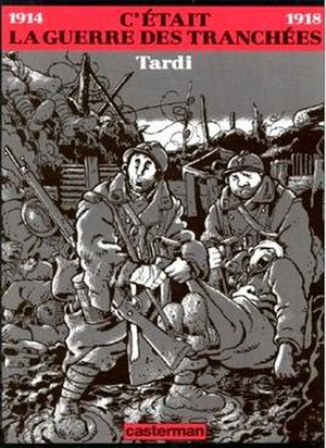 Jacques Tardi - C'était la guerre des tranchées (1993), an example of Tardi's preoccupation with World War I