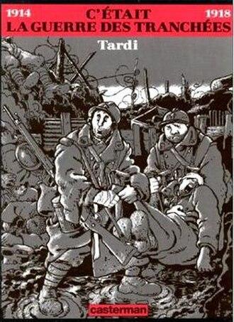 Jacques Tardi - C'était la guerre des tranchées (1993), an example of Tardi's preoccupation with World War I