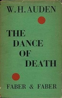 <i>The Dance of Death</i> (Auden play) 1933 a one-act play in verse and prose by W. H. Auden