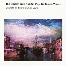 The Modern Jazz Quartet Plays No Sun in Venice - Wikipedia