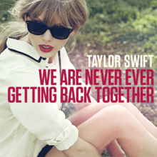 9f047d7e1 We Are Never Ever Getting Back Together - Wikipedia