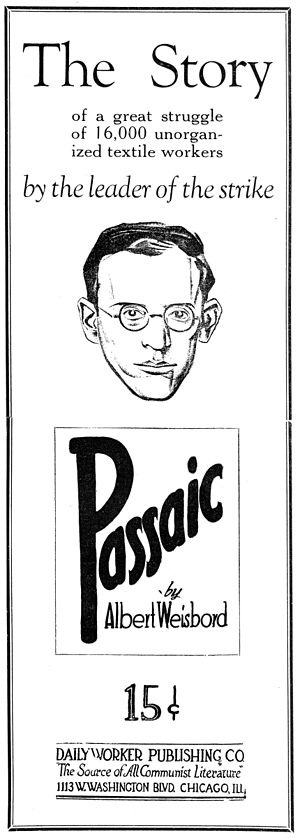 1926 Passaic textile strike - Albert Weisbord, the primary organizer of the strike, was removed in the summer of 1926. He wrote a substantial pamphlet and went on a speaking tour detailing his experiences.