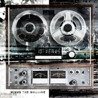 Minus the Machine - Image: 10 Years Official Album Cover Minus the Machine