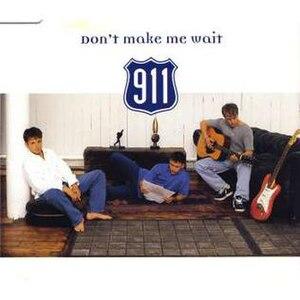 Don't Make Me Wait (911 song) - Image: 911 Don't Make Me Wait