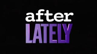 <i>After Lately</i>