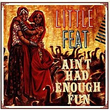 Ain't Had Enough Fun (Little Feat album) cover art.jpg