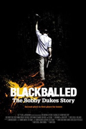 Blackballed: The Bobby Dukes Story - Image: Blackballedmoviepost er