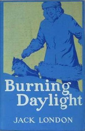 Burning Daylight - 1st edition (publ. Macmillan - US)