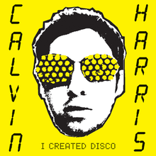 Calvin Harris - I Created Disco.png
