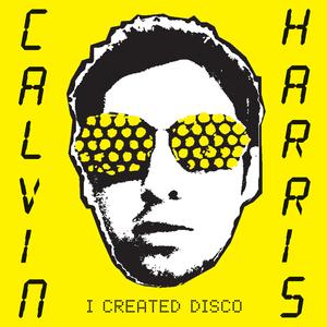 I Created Disco - Image: Calvin Harris I Created Disco