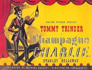 <i>Champagne Charlie</i> (1944 film) 1944 film by Alberto Cavalcanti