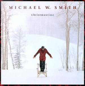 Christmastime (Michael W. Smith album) - Image: Christmastime