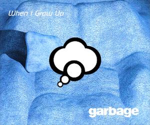 When I Grow Up (Garbage song) - Image: Garbagewhenigrowupuk CD1