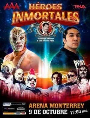 Héroes Inmortales (2011) - Promotional poster featuring Dr. Wagner Jr., El Hijo del Perro Aguayo, Los Psycho Circus and Los Perros del Mal