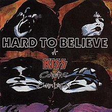 Hard to Believe - Kiss Covers Compilation v1 cover.jpg