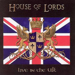 Live in the UK (House of Lords album)