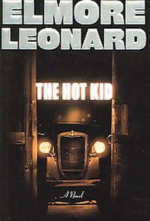 """The Hot Kid - """"The Hot Kid"""" by Elmore Leonard (book cover)"""