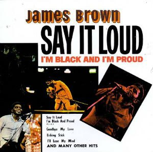 Say It Loud – I'm Black and I'm Proud (album) - Image: James Brown Say It Loud – I'm Black and I'm Proud