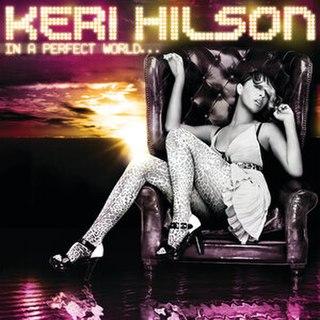 <i>In a Perfect World...</i> 2009 studio album by Keri Hilson