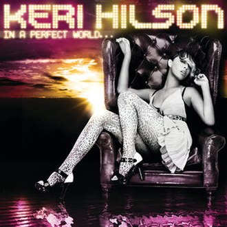 In a Perfect World... - Image: Keri Hilson In a Perfect World
