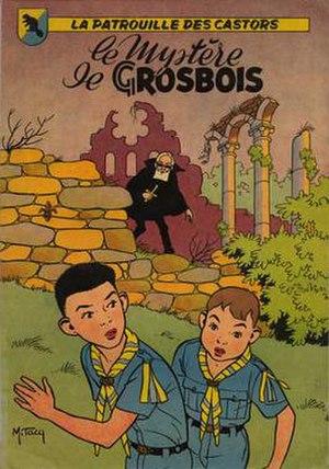 La Patrouille des Castors - La Patrouille des Castors, cover of Le mystère de Gros-Bois, 1955.