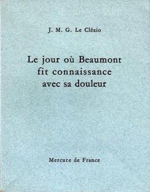 Le Jour où Beaumont fit connaissance avec sa douleur - First edition