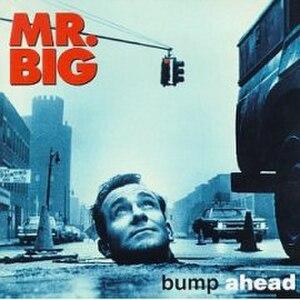 Bump Ahead - Image: Mr. Big Bump Ahead