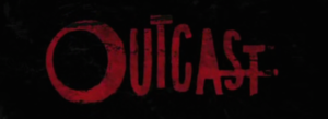 Outcast (TV series) - Image: Outcast Intertitle