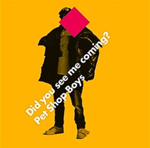 Did You See Me Coming? - Image: Pet Shop Boys Did you see me coming