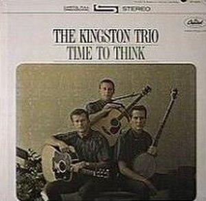 Time to Think (The Kingston Trio album) - Image: Timetothinkkingstont rio