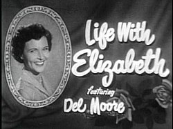 Title card to the 1950's sitcom Life with Elizabeth.jpg