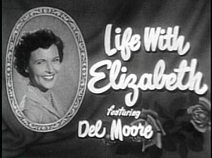 Life with Elizabeth - Image: Title card to the 1950's sitcom Life with Elizabeth