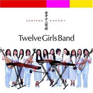 Eastern Energy - Image: Twelve Girls Band Eastern Energy