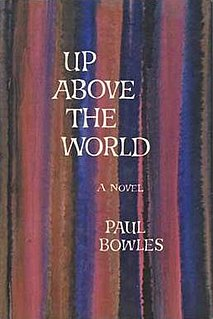 <i>Up Above the World</i> novel by Paul Bowles