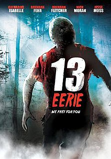 <i>13 Eerie</i> 2013 film by Lowell Dean